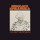 You Ain't The Problem (Radio Edit)/Michael Kiwanuka