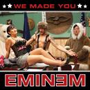 We Made You (International Version)/Eminem
