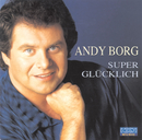 Super glücklich/Andy Borg