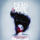 Incomparable (Mystery Version)/Dead by April
