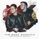 Tem Moda Acústica (Acústico)/Matheus & Kauan