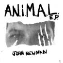 A.N.i.M.A.L/John Newman
