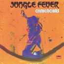 Jungle Fever/Chakachas