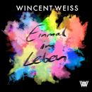 Einmal im Leben/Wincent Weiss