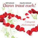 Dann traut Euch - 7 klingende Hochzeitsgrüße/Rolf Zuckowski, Anuschka Zuckowski