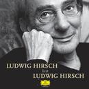 Ludwig Hirsch liest Ludwig Hirsch/Ludwig Hirsch