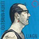 Liagn & Lochn (frisch gemastert)/Ostbahn-Kurti & Die Chefpartie