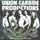 Remastered To Be Recycled/Union Carbide Productions