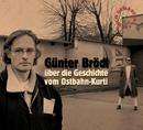 Günter Brödl über die Geschichte vom Ostbahn-Kurti (frisch gemastert)/Ostbahn-Kurti & Die Chefpartie
