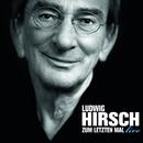 Zum letzten Mal - Live/Ludwig Hirsch
