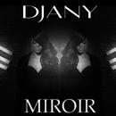 Miroir/Djany