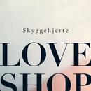 Skyggehjerte/Love Shop