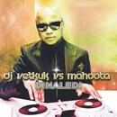 Not Yet Uhuru [DJ Vetkuk Vs. Mahoota]/DJ Vetkuk, Mahoota