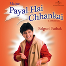 Maine Payal Hai Chhankai & Other Hits/Falguni Pathak