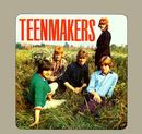 Teenmakers (+ Digitale Bonus Tracks)/Teenmakers