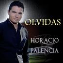 Olvidas/Horacio Palencia