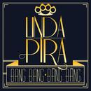 Bang Bang/Linda Pira