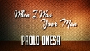 When I Was Your Man/Paolo Onesa