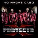 No Hagas Caso/Proyecto X