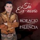Tu Ex-Novio/Horacio Palencia
