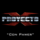 Con Pawer/Proyecto X