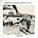 Year Round Summer Of Love - Remixes/LOLO
