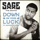 Down On Your Luck (feat. August Alsina)/Sage The Gemini