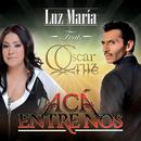 Acá Entre Nos (feat. Oscar Cruz)/Luz María