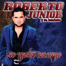 No Tienes Remedio/Roberto Junior Y Su Bandeño