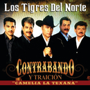 """Contrabando Y Traición (From """"Camelia La Texana"""")/Los Tigres Del Norte"""