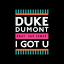 I Got U (Remixes) (feat. Jax Jones)/Duke Dumont