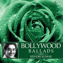 Bollywood Ballads/Kishore Kumar