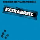 Rückkehr der phantastischen 5!/Extrabreit