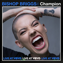 CHAMPION (Live At Vevo)/Bishop Briggs