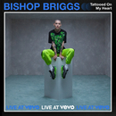 TATTOOED ON MY HEART (Live At Vevo)/Bishop Briggs