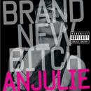 Brand New Bitch/Anjulie