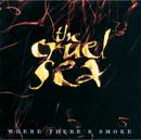 Where There's Smoke/The Cruel Sea