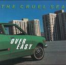 Over Easy/The Cruel Sea