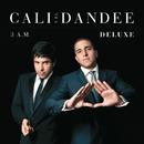 3 A.M. (Deluxe)/Cali Y Dandee
