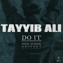 Do It (High School Dropout)/Tayyib Ali