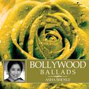 Bollywood Ballads/Asha Bhosle