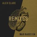 War Rages On (Remixes)/Alex Clare
