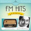 FM Hits - All Time Radio Hits/Kishore Kumar