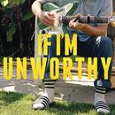 If I'm Unworthy (Single Edit)/Blake Mills
