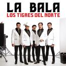 La Bala/Los Tigres Del Norte