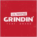 Grindin' (feat. Drake)/Lil Wayne