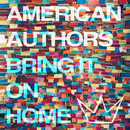 Bring It On Home (feat. Phillip Phillips, Maddie Poppe)/American Authors