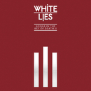 Songs In The Key Of Death: Pt. II/White Lies