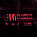 Lovers Do (Acoustic Version)/Lenny