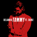 Tommy (feat. Skinz)/Delahoia